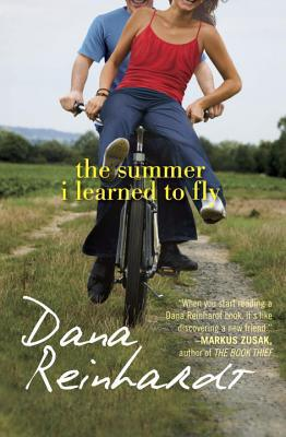 The Summer I Learned to Fly by Dana Reinhardt
